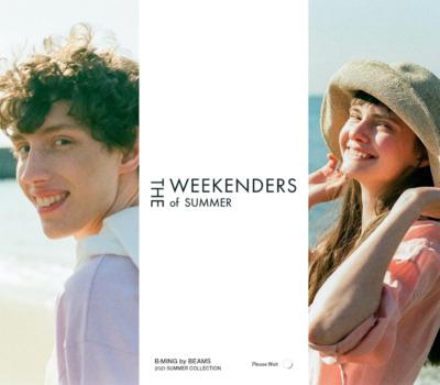 THE WEEKENDERS of SUMMER | B:MING by BEAMS